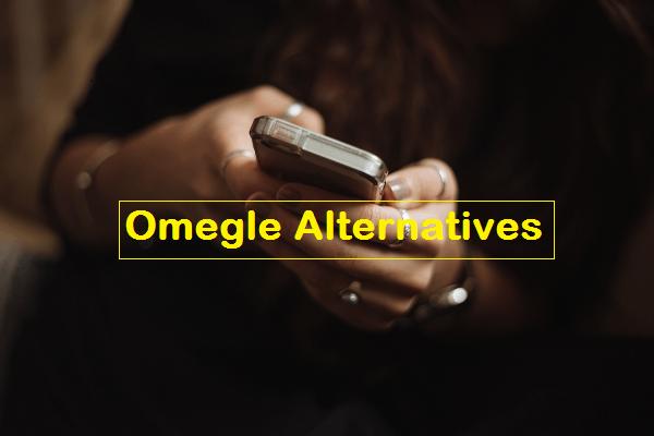 Sites Like Omegle | Best 12 Omegle Website Alternatives