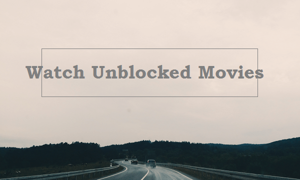 unblocked movies best ways