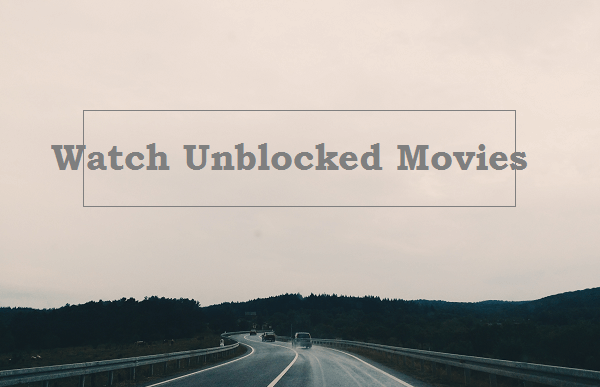 unblocked movies best ways