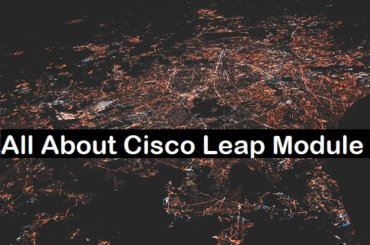 all about cisco leap module