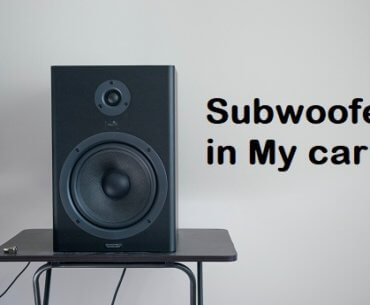 Subwoofer in My car
