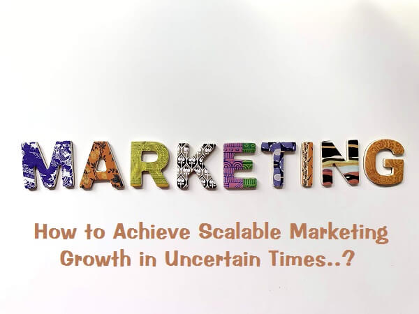Achieve Scalable Marketing Growth