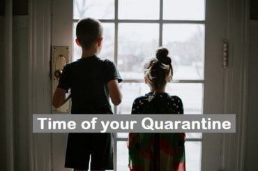 Time of your Quarantine
