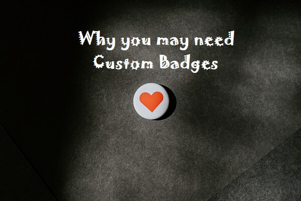 Why you may need Custom Badges